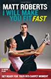 I Will Make You Fit Fast (1844009645) by Roberts, Matt