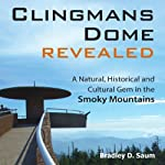 Clingmans Dome Revealed: A Natural, Historical and Cultural Gem in the Smoky Mountains | Bradley D. Saum