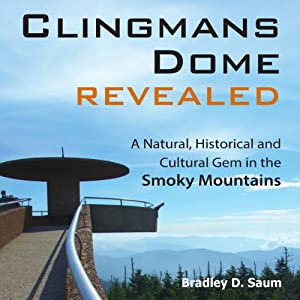 Clingmans Dome Revealed: A Natural, Historical and Cultural Gem in the Smoky Mountains Audiobook