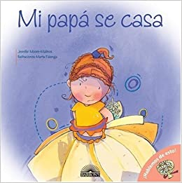 Mi Papa se Casa: Daddy's Getting Married, Spanish Edition (Let's Talk