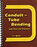 img - for Conduit - Tube Bending (Conduit - Tube Bending with Ease and Precision) book / textbook / text book