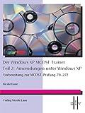 echange, troc Nicole Laue - Der Windows XP MCDST Trainer - Teil 2: Anwendungen unter Windows XP