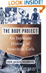 The Body Project: An Intimate History...