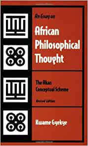 an essay on african philosophical thought the akan conceptual scheme