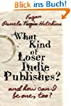 What Kind of Loser Indie Publishes, a...