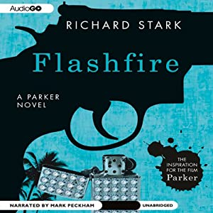 Flashfire: Parker, Book 19 | [Richard Stark]