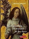 Les plantes, les hommes et les dieux : Enquête sur les plantes messagères