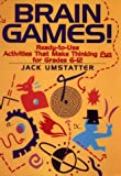 img - for Brain Games!: Ready-to-Use Activities That Make Thinking Fun for Grades 6-12 (J-B Ed: Ready-to-Use Activities) book / textbook / text book