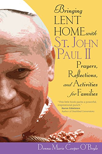 bringing-lent-home-with-st-john-paul-ii-prayers-reflections-and-activities-for-families