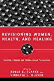 img - for Revisioning Women, Health and Healing: Feminist, Cultural and Technoscience Perspectives book / textbook / text book