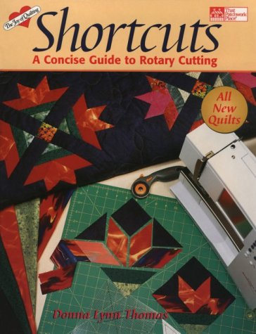 Shortcuts : A Concise Guide to Rotary Cutting, DONNA LYNN THOMAS