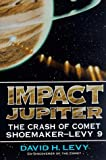Impact Jupiter (0306450887) by Levy, David H.