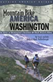 Mountain Bike America: Washington, 2nd: An Atlas of Washington State's Greatest Off-Road Bicycle Rides (Mountain Bike America Guides)