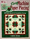Easy Machine Paper Piecing: 65 Quilt Blocks for Foundation Piecing (1564770389) by Doak, Carol