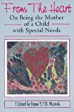 img - for From the Heart: On Being the Mother of a Child with Special Needs book / textbook / text book