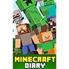Minecraft: The Ultimate Minecraft Diary Collection (Unofficial Minecraft books, Minecraft Diary 1)