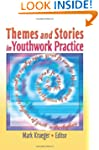 Themes and Stories in Youthwork Practice