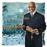 echange, troc Larry Trotter, Sweet Holy Spirit Combined Choirs - I Still Believe