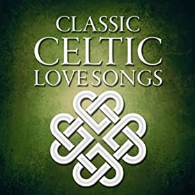 Classic Celtic Love Songs