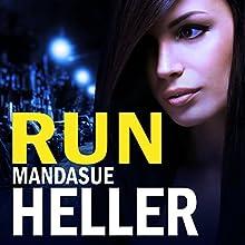 Run Audiobook by Mandasue Heller Narrated by Colleen Prendergast