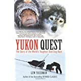 Yukon Quest: The Story of the World's Toughest Sled Dog Race ~ Lew Freedman