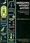 Hieroglyphs Without Mystery: An Introduction to Ancient Egyptian Writing