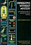 Hieroglyphs Without Mystery: An Introduction to Ancient Egyptian Writing (0292798040) by Zauzich, Karl-Theodor