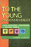 img - for To the Young Environmentalist book / textbook / text book