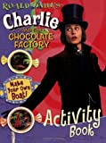 Charlie Chocolate Factory Activity Book (0843116277) by Dahl, Roald