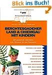 Berchtesgadener Land & Chiemgau mit K...
