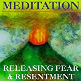 Meditation Releasing Fear and