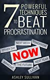 7 Powerful Techniques to Beat Procrastination