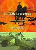 A Little Matter of Genocide: Holocaust and Denial in the Americas 1492 to the Present (0872863239) by Churchill, Ward
