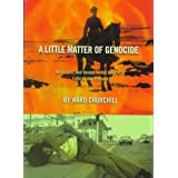 A Little Matter of Genocide: Holocaust and Denial in the Americas 1492 to the Present ~ Ward Churchill