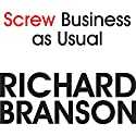 Screw Business as Usual Audiobook by Richard Branson Narrated by Sean Pratt