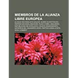 Miembros de La Alianza Libre Europea: Bloque Nacionalista Galego, Eusko Alkartasuna, Partido Nacional Escoc S,...