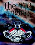 The V12 Engine: The Untold Story of T...