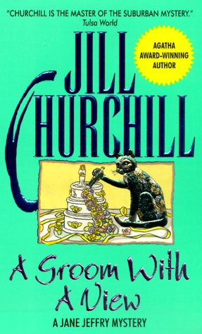A Groom with a View: A Jane Jeffry Mystery (Jane Jeffry Mysteries (Paperback)), JILL CHURCHILL