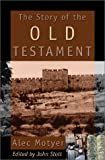 The Story of the Old Testament: Men With a Message