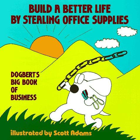 Build A Better Life By Stealing Office Supplies, Scott Adams