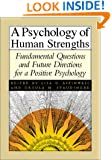Psychology of Human Strengths: Fundamental Questions and Future Directions for a Positive Psychology