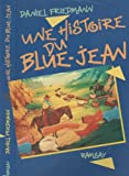 echange, troc Friedmann d - Une histoire du blue-jean