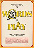 Almanac of Words at Play (0517524635) by Espy, Willard R.