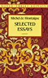 Selected Essays (048629109X) by Montaigne, Michel De