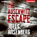The Auschwitz Escape (       UNABRIDGED) by Joel C. Rosenberg Narrated by Christopher Lane