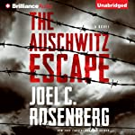The Auschwitz Escape | Joel C. Rosenberg