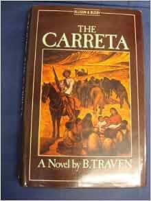 The Carreta: B. Traven: 9780850313925: Amazon.com: Books
