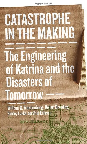Catastrophe in the Making: The Engineering of Katrina and...