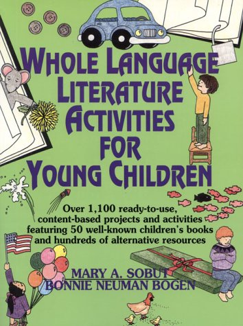 Whole Language Literature Activities for Young Children: Over 1,100 Ready-To-Use, Content-Based Projects and Activities Featuring 50 Well-Known Chil