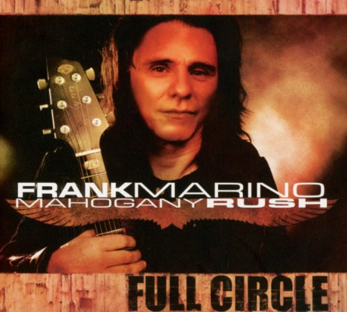 Frank Marino & Mahogany Rush - Full Circle
